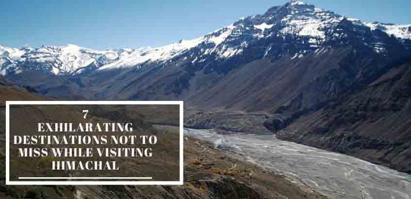 7 Destinations Not To Miss While Visiting Himachal