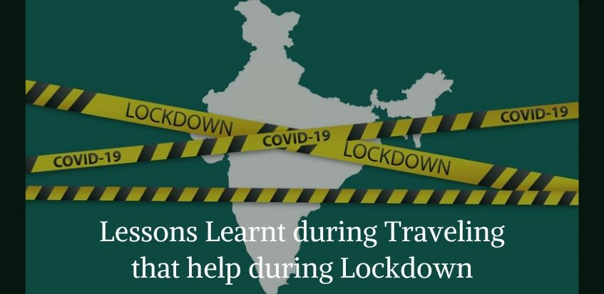 Lessons Learnt During Traveling That Help During Lockdown