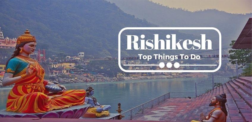 Top Things To Do In Rishikesh