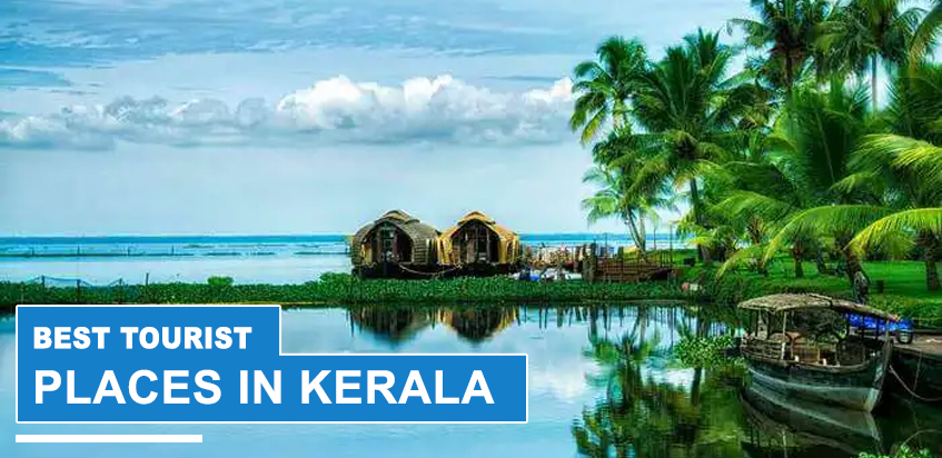 Best Tourist Places In Kerala To Visit In 2022
