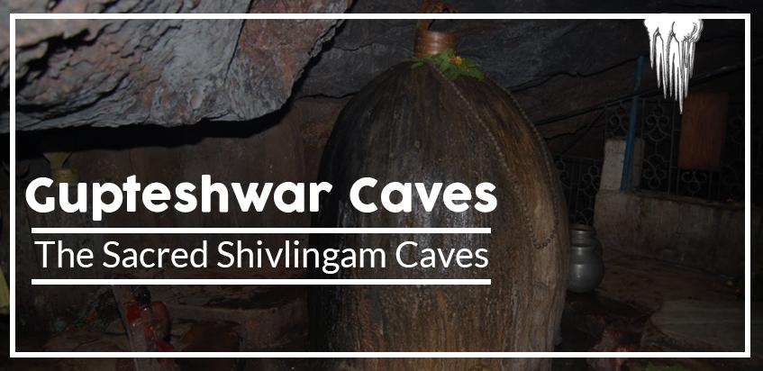 Gupteshwar Caves - The Sacred Shivlingam Caves