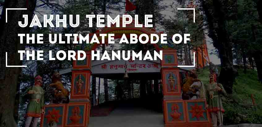 Jakhu Temple - The Ultimate Abode Of The Lord Hanuman
