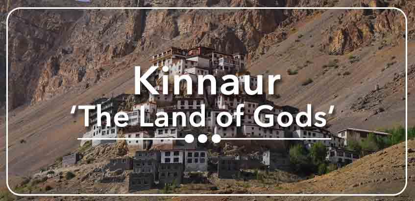 Kinnaur – 'The Land Of Gods'