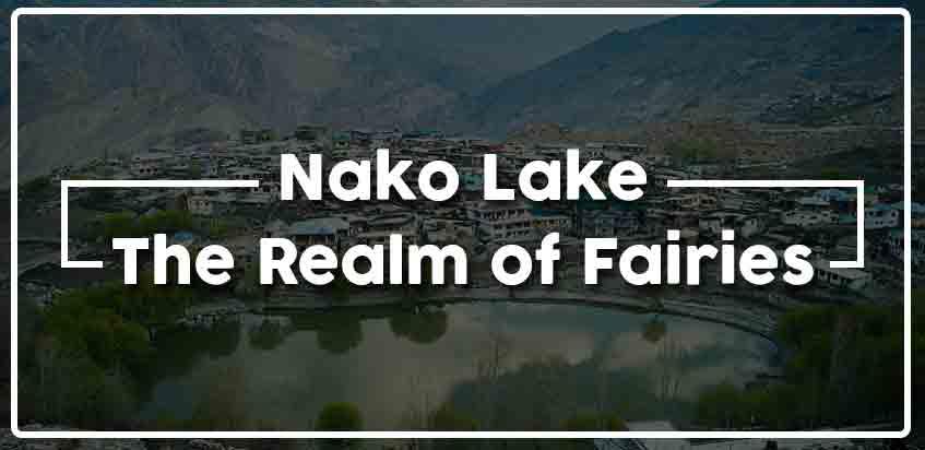 Nako Lake - The Realm Of Fairies