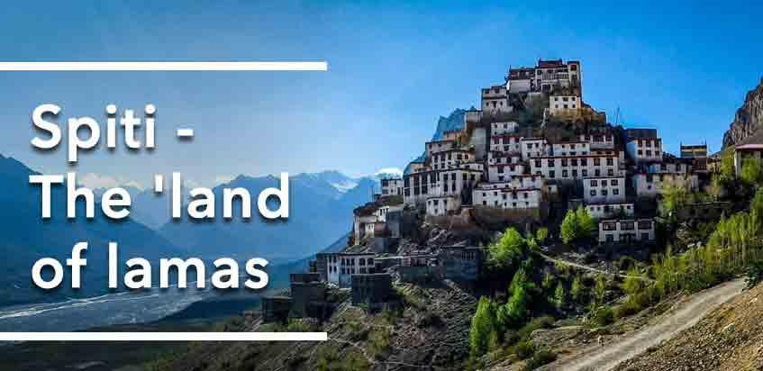 Spiti - The Land Of Lamas