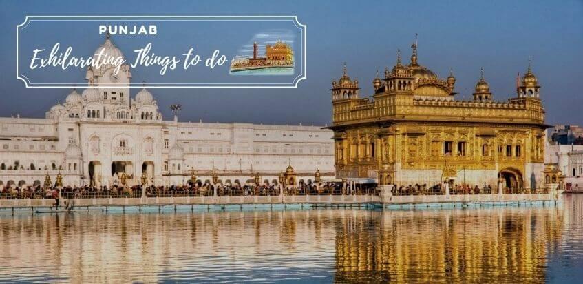 7 Exhilarating Things to do in Punjab